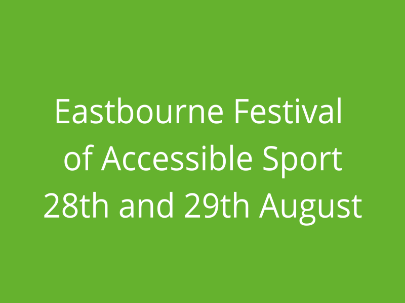 Eastbourne Festival of Accessible Sport 28th and 29th August